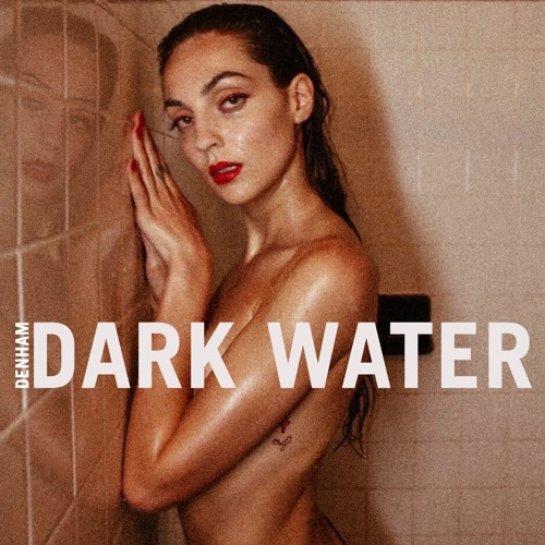 "Denham Unveils New Single ""Dark Water"""
