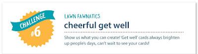 http://www.lawnfawnatics.com/challenges/lawn-fawnatics-challenge-6-cheerful-get-well