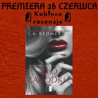 Zapowiedź patronacka - Zło w zarodku - J.A. Redmerski