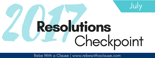2017 Resolutions Checkpoint July - Rebe With a Clause