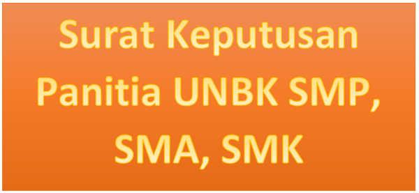 Surat Keputusan Panitia UNBK SMP, SMA, SMK