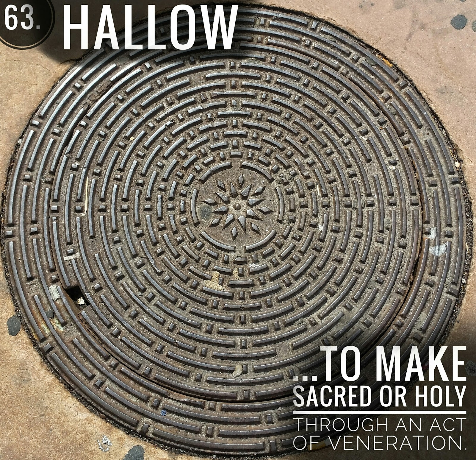A manhole cover of interesting design along with text: 'hallow' and its meaning.
