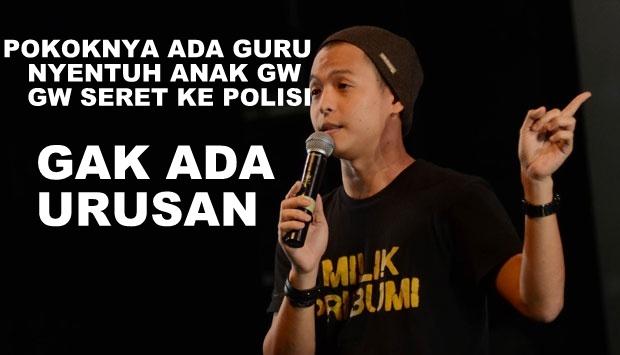 Guru Nyentuh Anak Gue,Gue Seret ke POLISI,GAK ADA URUSAN!!!!