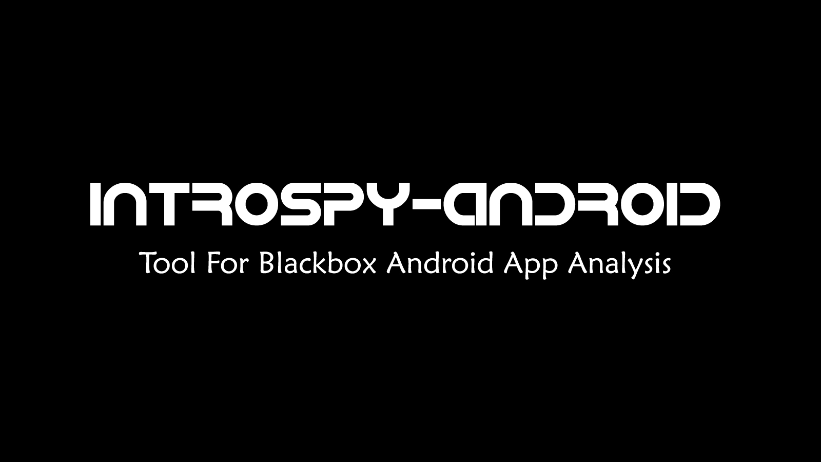 Introspy-Android - Tool For Blackbox Android App Analysis