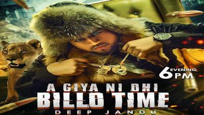 Latest Punjabi Songs 2017: Aa Giya Ni Ohi Billo Time Lyrics | Deep Jandu
