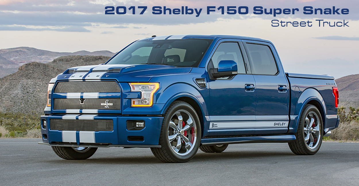 2017 Shelby F 150 Super Snake Packs More Than 750 Hp