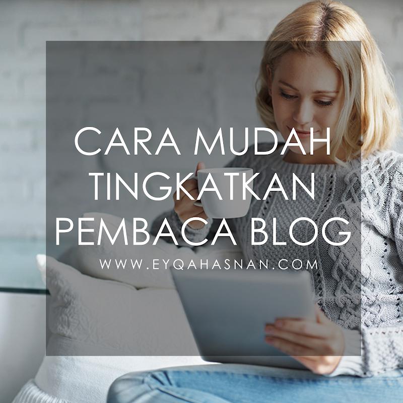 Cara Mudah Tingkatkan Pembaca Blog