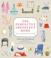 The Perfectly Imperfect Home: How to Decorate and Live Well by Debora Needleman