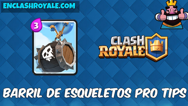 barril de esqueletos pro tips clash royale