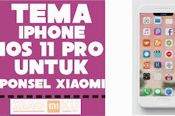 Tema iPhone iOS 11 Pro untuk Xiaomi, Rasakan Sensasi iOS di HP Xiaomi
