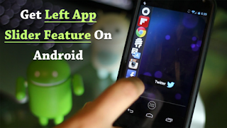 How To Get Left App Slider Feature On Any Android Device