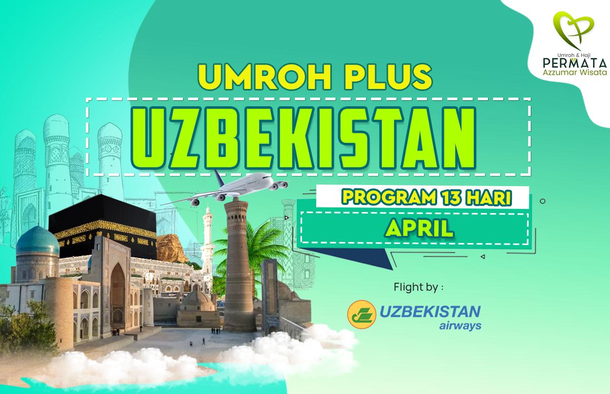 Promo Paket Umroh plus uzbekistan Biaya Murah Jadwal Bulan April