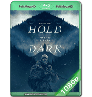 HOLD THE DARK (2018) WEB-DL 1080P HD MKV ESPAÑOL LATINO