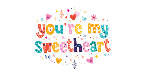 you u0026 39 re my sweetheart