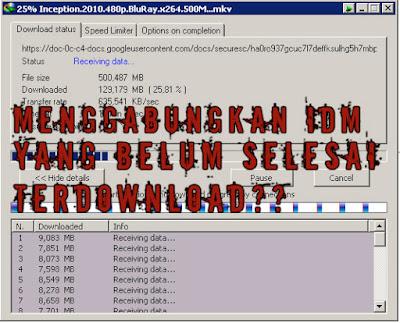 Cara Menggabungkan File Idm Yang Belum Selesai