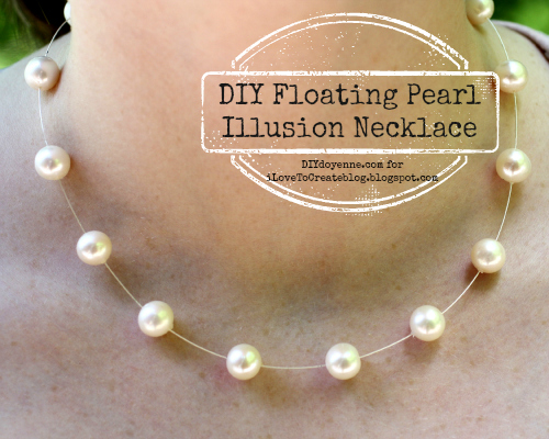 584d55a4dae iLoveToCreate Blog: DIY Floating Pearl Illusion Necklace