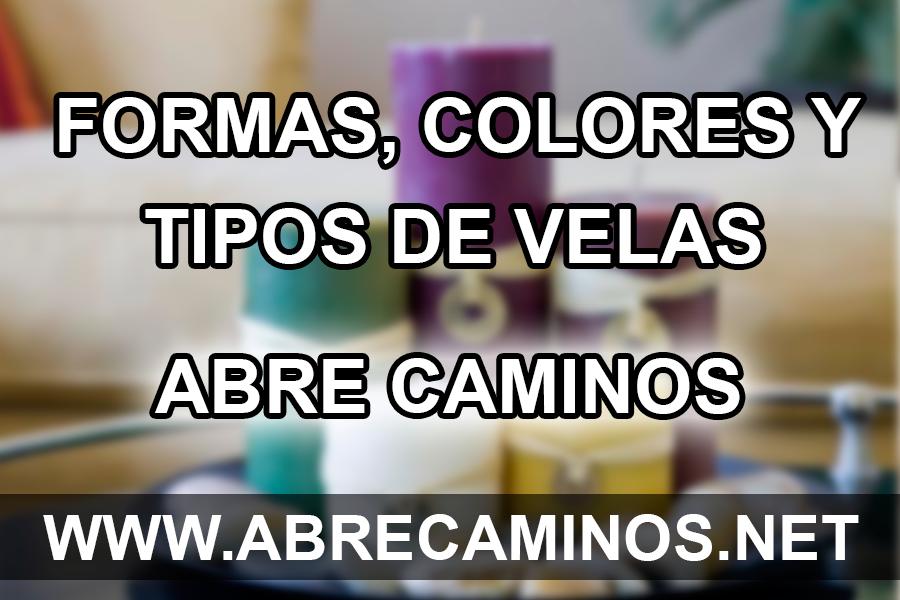 Formas, colores y tipos de velas abre caminos