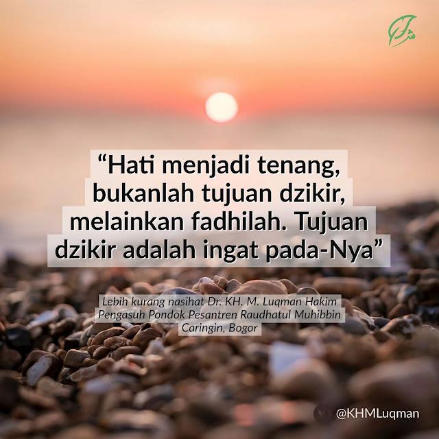 Prof KH Luqman Hakim quote Dzikir itu Agar Kita Ingat pada Allah (KH. Luqman Hakim)
