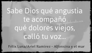 """""""Sabe Dios qué angustia te acompañó qué dolores viejos, calló tu voz."""" Alfonsina y el mar"""