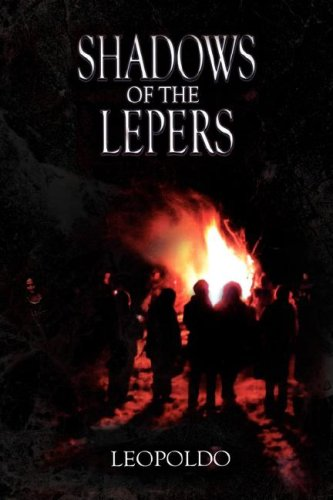 SHADOWS OF THE LEPERS by LEOPOLDO