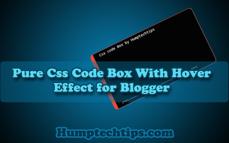 Pure css code box with hover effect for blogger