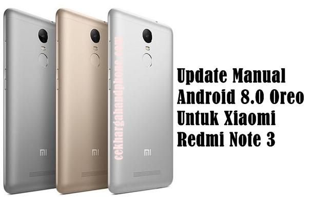 Update Manual Android 8.0 Oreo Untuk Xiaomi Redmi Note 3