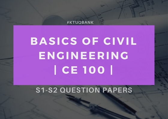 Basics of Civil Engineering | CE100 | Question Papers (2015 batch)