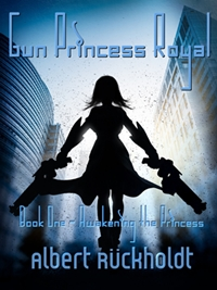 Gun Princess Royale - Awakening the Princess (Albert Ruckholdt)