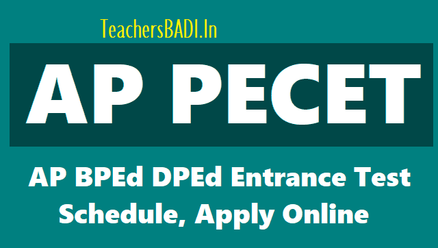 ap pecet 2019 notification schedule,bpedcet,bped entrance test 2019,online application form,hall tickets,results,physical education entrance test 2019,bpedcet admissions,last date,exam date,appecet.org,