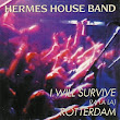 Hermes House Band - I will survive (la la la)