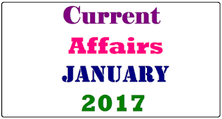 CURRENT AFFAIRS FOR THE MONTH JANUARY 2017 BY DHYEY ACADEMY