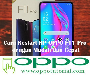 Cara Restart HP OPPO F11 Pro dengan Mudah dan Cepat