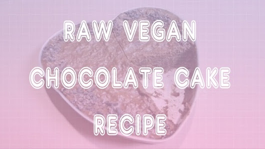 Homemade: Raw Vegan Chocolate Cake | Viva La DIY