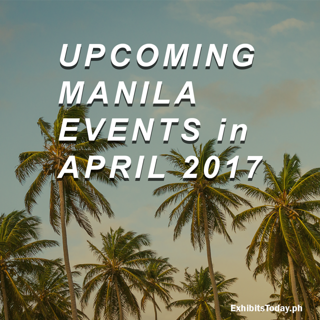 Upcoming Manila Events in April 2017
