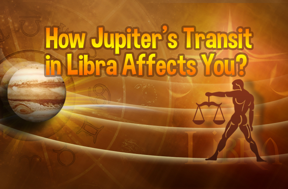 How Jupiter's Transit in Libra Affects You?