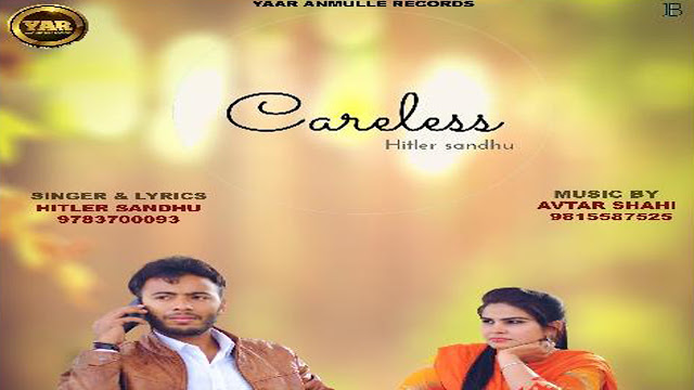 Careless Song Lyrics Hitler Sandhu | Punjabi Song