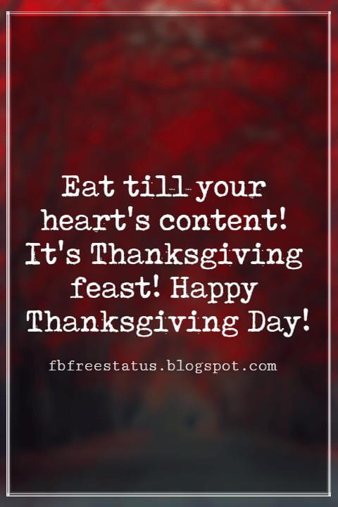 Thanksgiving Text Messages, Eat till your heart's content! It's Thanksgiving feast! Happy Thanksgiving Day!