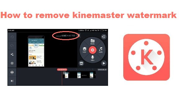 KineMaster without Watermark Free Download - 2019