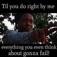 Greatest Movie Quotes OF All Time: everything you even think about gonna fail.