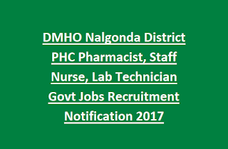 DMHO Nalgonda District PHC Pharmacist, Staff Nurse, Lab Technician Govt Jobs Recruitment Notification 2017