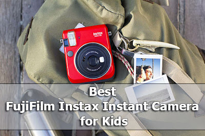 Best FujiFilm Instax Instant Camera for Kids