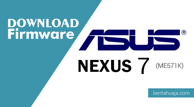 Download Firmware ASUS Nexus 7 (ME571K)