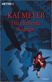 Das Cover von dem Buch Die fließende Königin von Kai Meyer