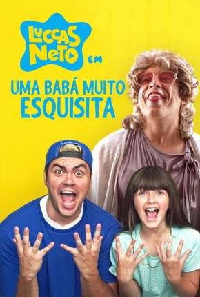 Luccas Neto - Uma Babá Muito Esquisita Torrent