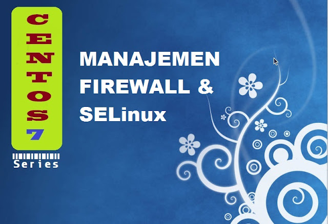 CentOS7 : Manajemen Firewall dan SELinux