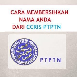 Cara Mudah Bersihkan CCRIS PTPTN