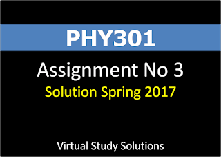 PHY301 Assignment No 3 Spring 2017