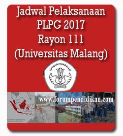 Jadwal Pelaksanaan PLPG 2017 Tahap Pertama, Rayon 111, Universitas Malang