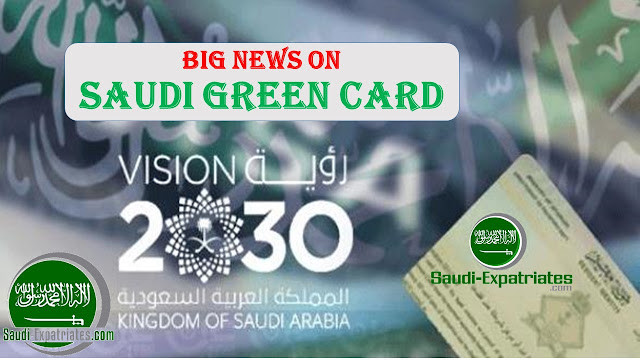 GREEN SIGNAL FOR NEW TYPE OF SAUDI GREEN CARD