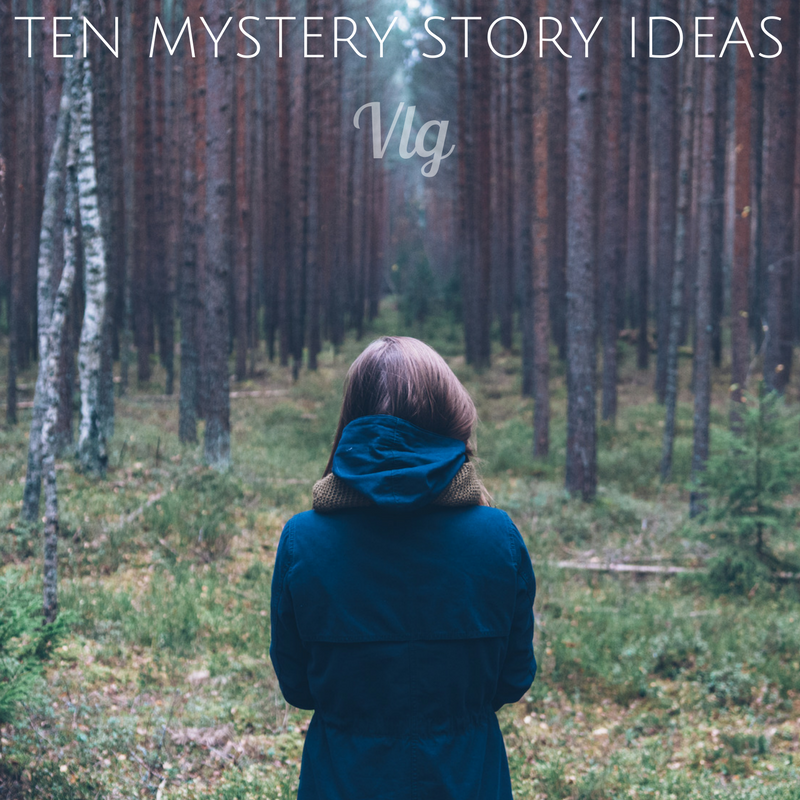 Valanglia: WRITING MYSTERY STORIES: 10 MYSTERY STORY IDEAS TO FOSTER